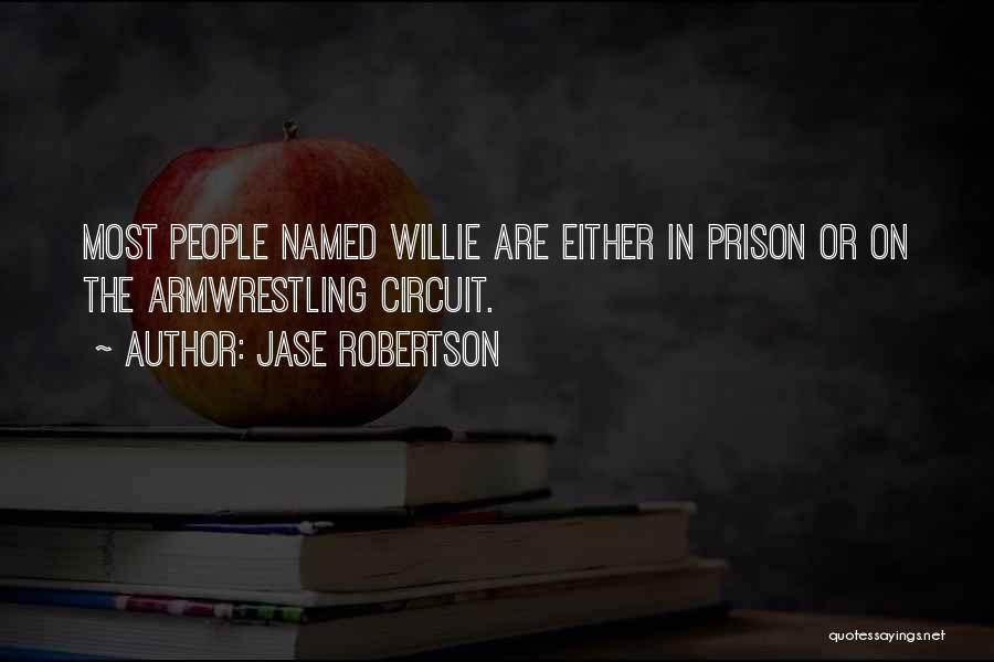 Jase Robertson Quotes 1711674