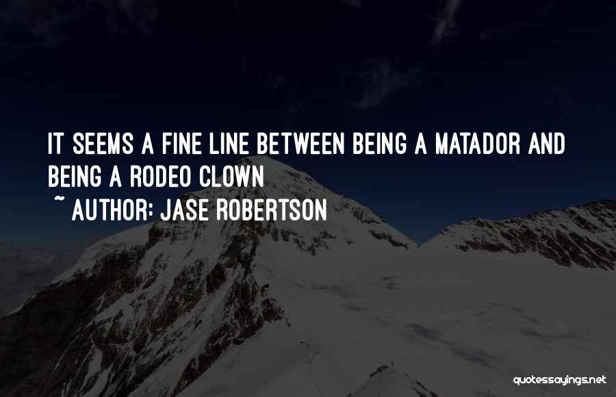 Jase Robertson Quotes 1771366
