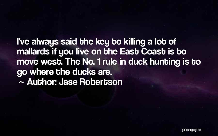 Jase Robertson Quotes 1950706