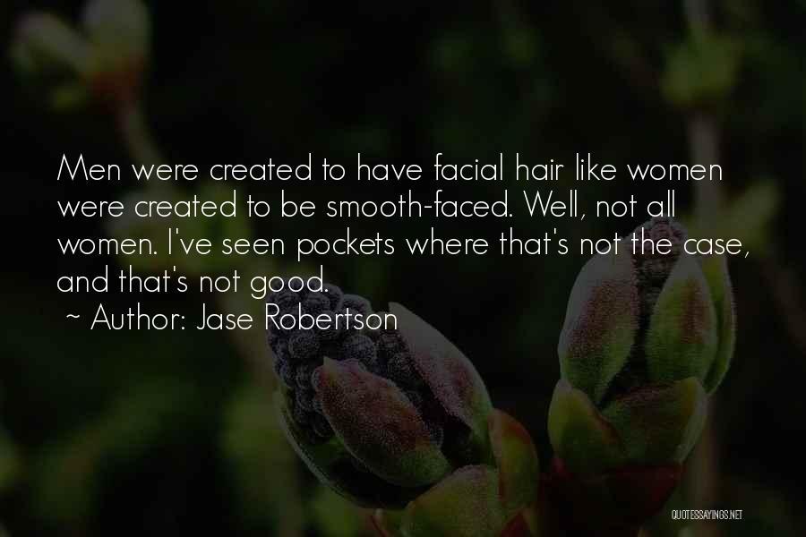 Jase Robertson Quotes 222646