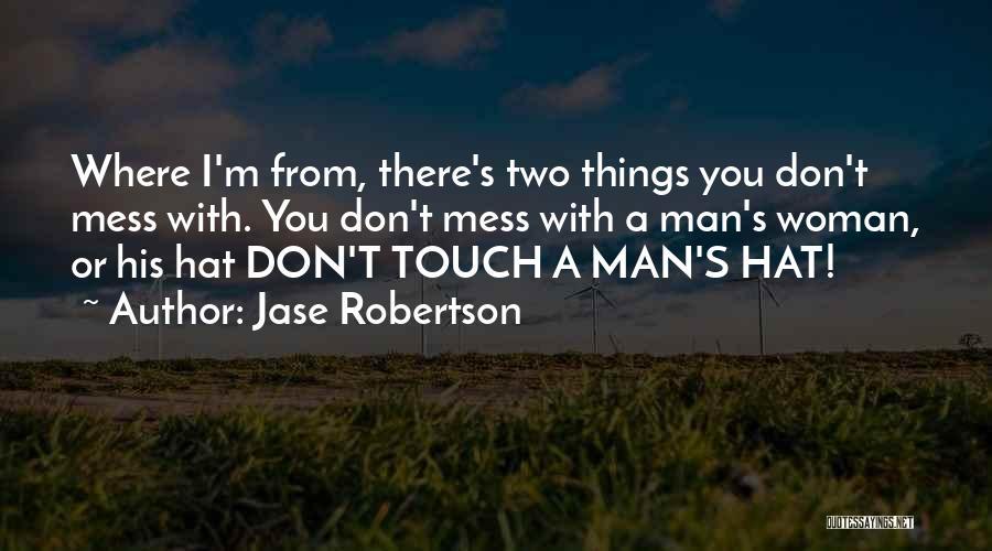 Jase Robertson Quotes 463076