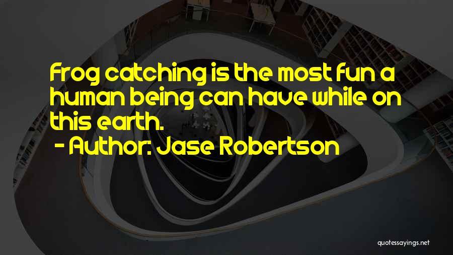 Jase Robertson Quotes 759601