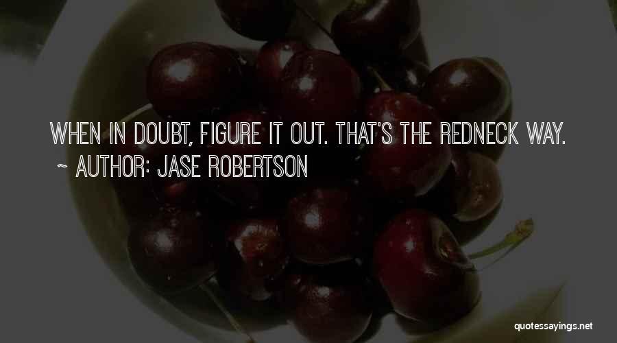 Jase Robertson Quotes 780068