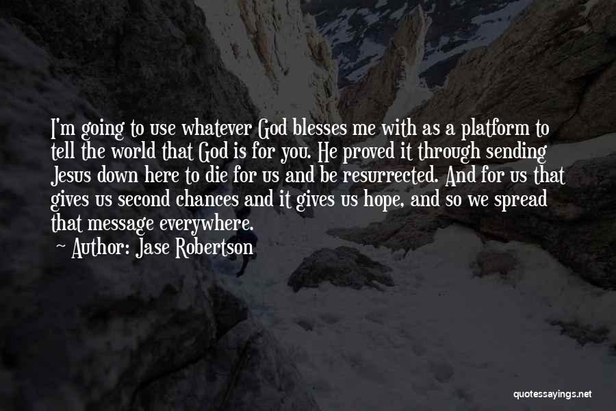 Jase Robertson Quotes 954752