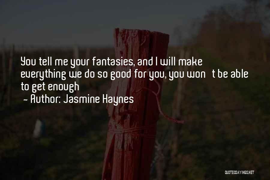 Jasmine Haynes Quotes 1268943