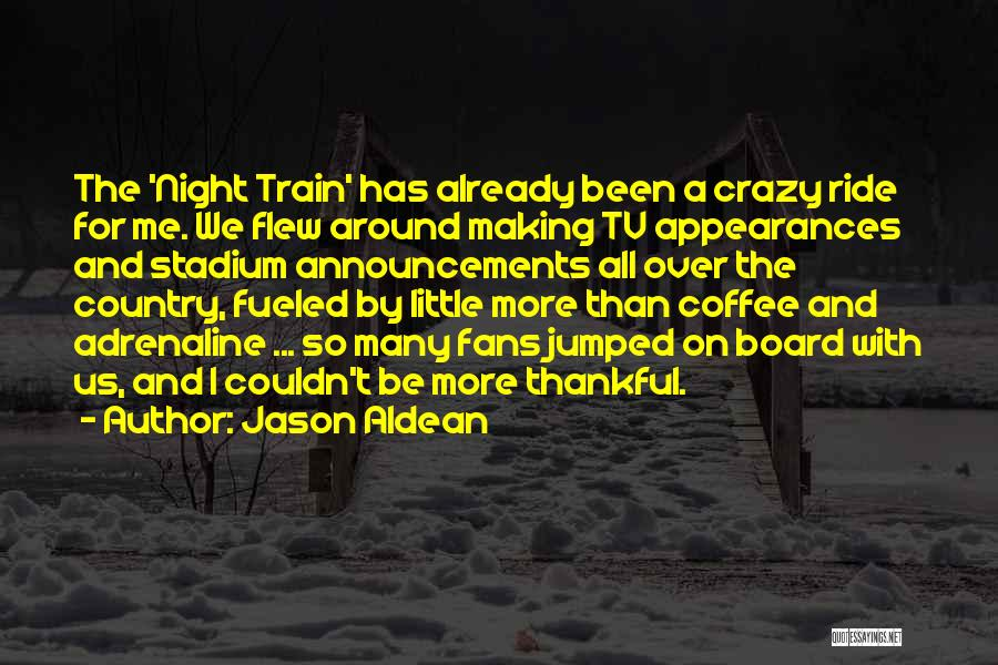 Top 2 Jason Aldean Night Train Quotes & Sayings