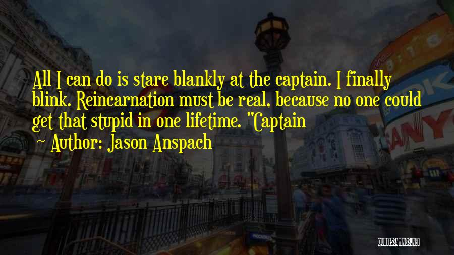 Jason Anspach Quotes 352032