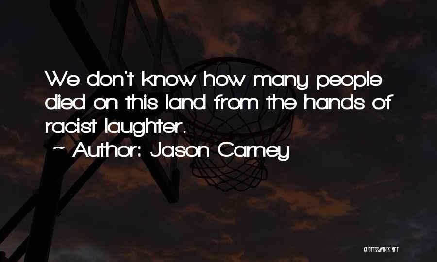 Jason Carney Quotes 187598
