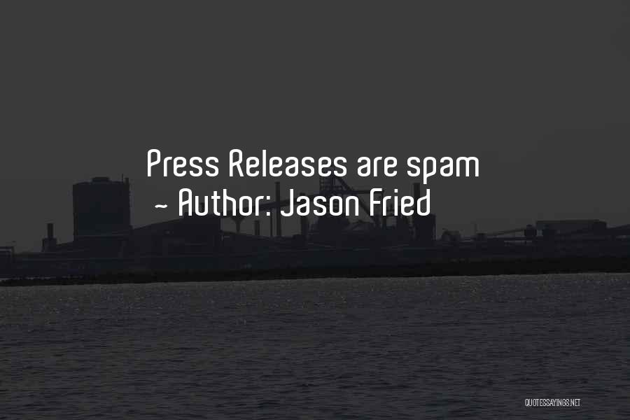 Jason Fried Quotes 1081434