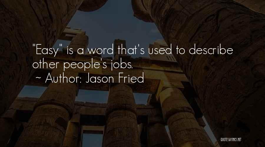 Jason Fried Quotes 1115746