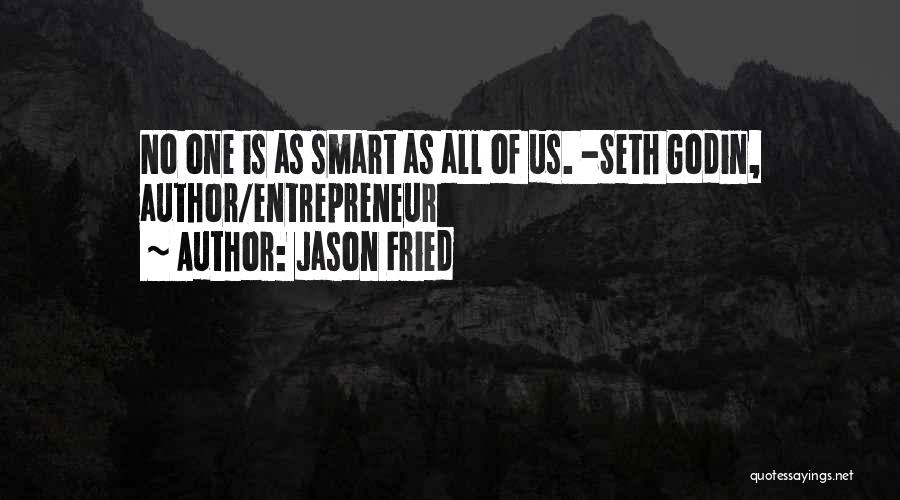 Jason Fried Quotes 1158400