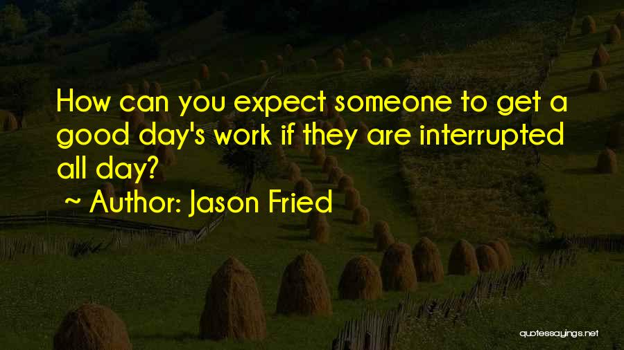 Jason Fried Quotes 117017