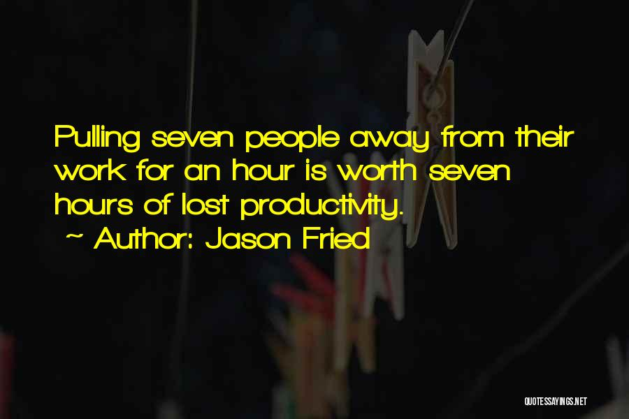 Jason Fried Quotes 1245347