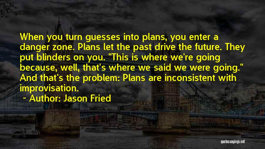Jason Fried Quotes 1358755