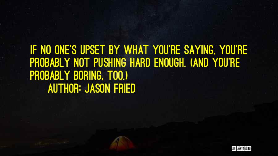 Jason Fried Quotes 1382947