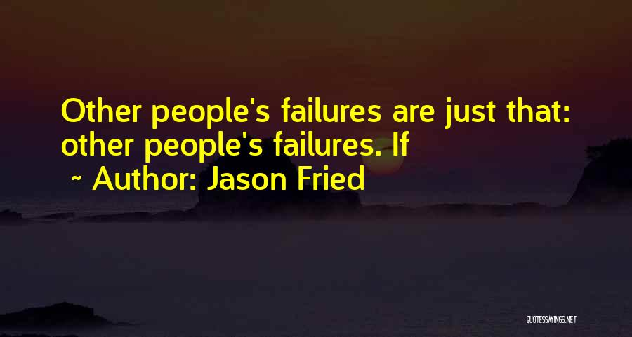 Jason Fried Quotes 1388519