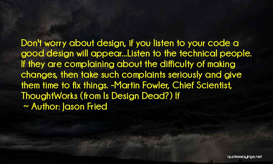 Jason Fried Quotes 1488629