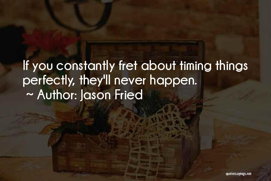 Jason Fried Quotes 1493748