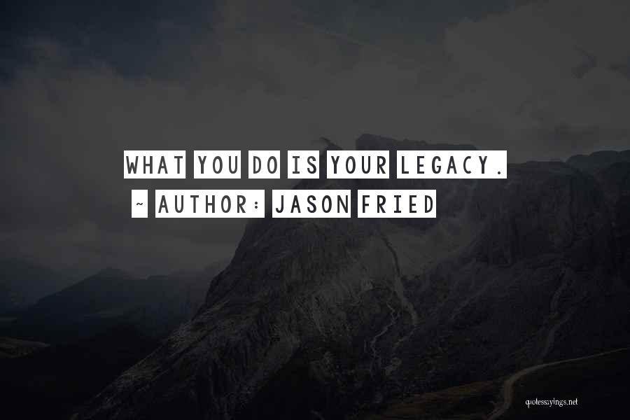 Jason Fried Quotes 1655752