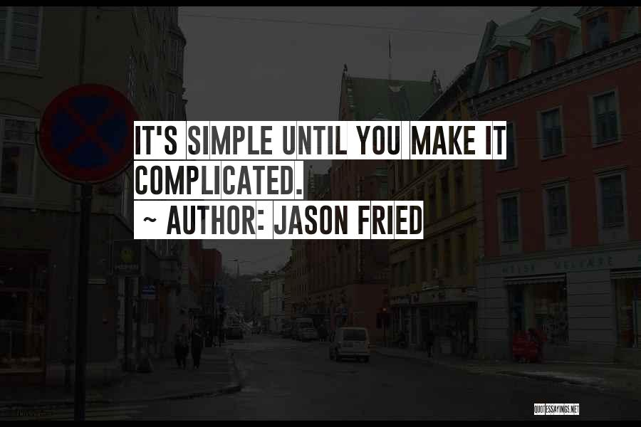 Jason Fried Quotes 1690914