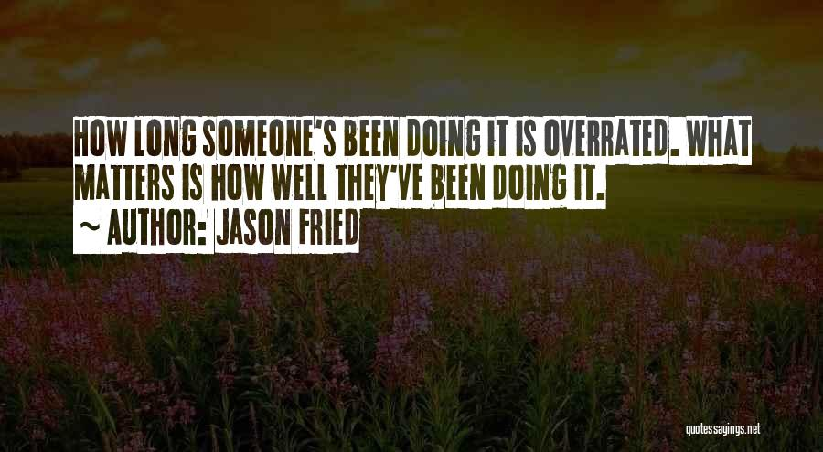 Jason Fried Quotes 1711548