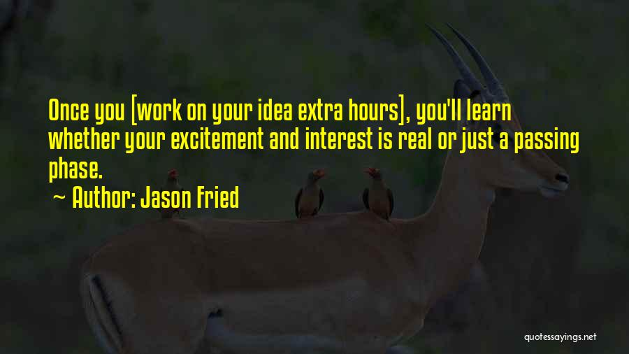 Jason Fried Quotes 1712235