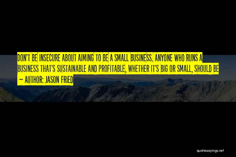 Jason Fried Quotes 1753103