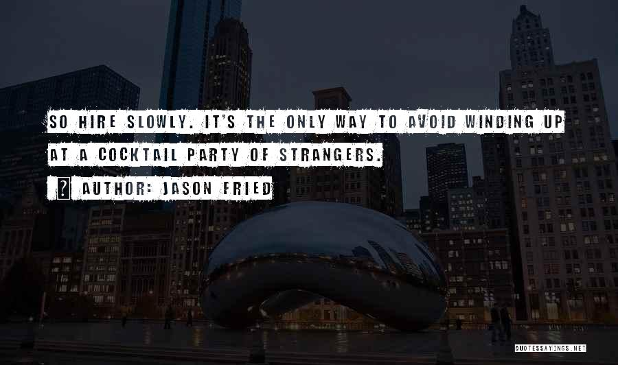 Jason Fried Quotes 1770078