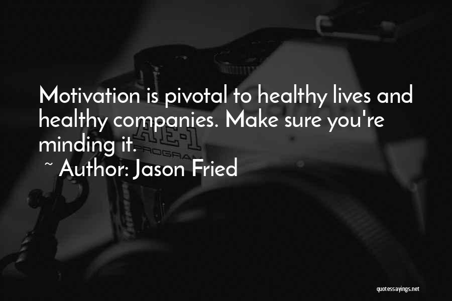 Jason Fried Quotes 1890314