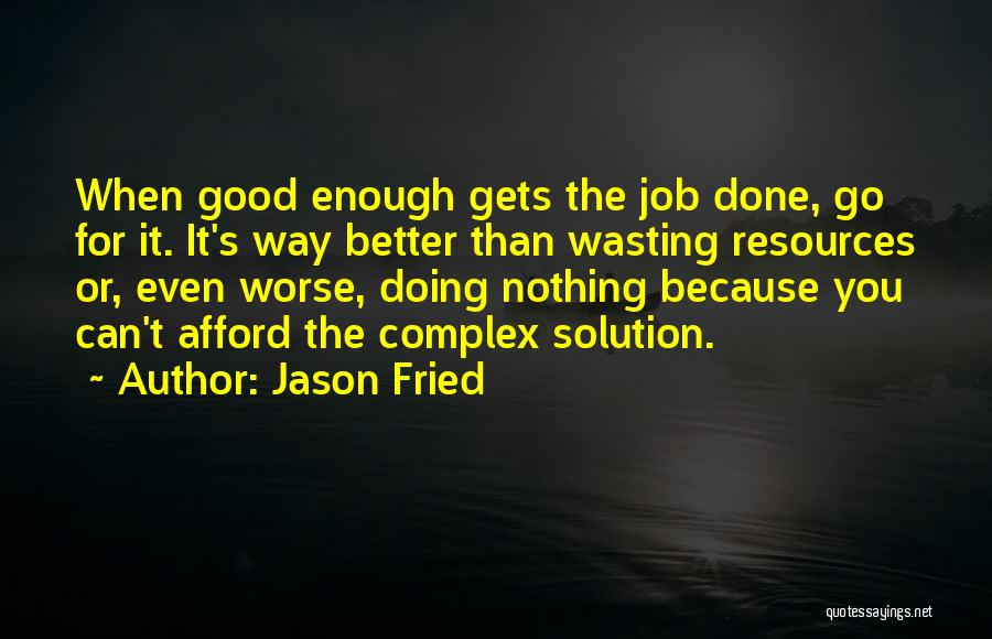 Jason Fried Quotes 1906383