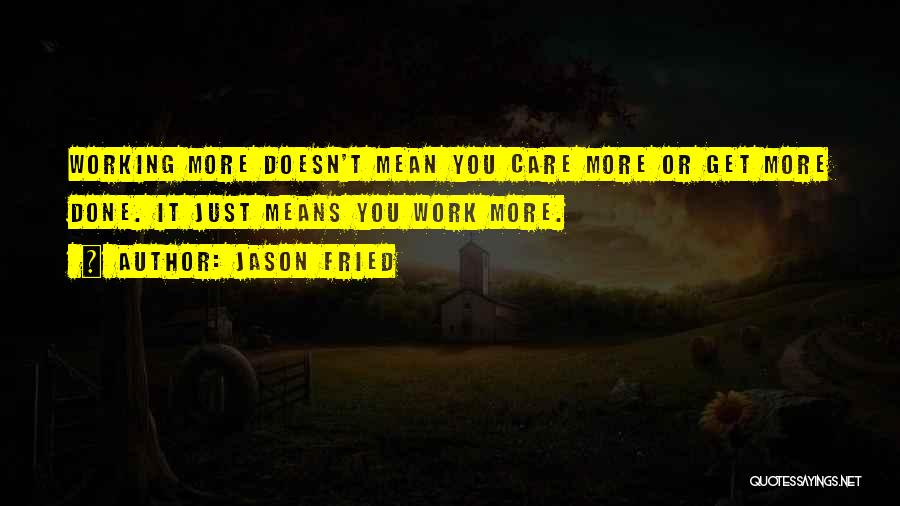 Jason Fried Quotes 2008945