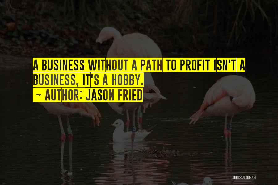 Jason Fried Quotes 2009867
