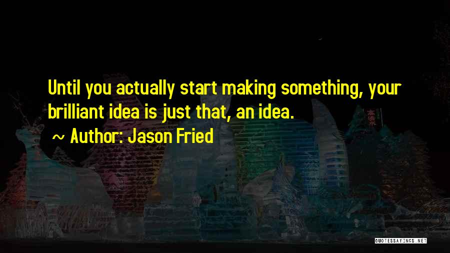 Jason Fried Quotes 2195625