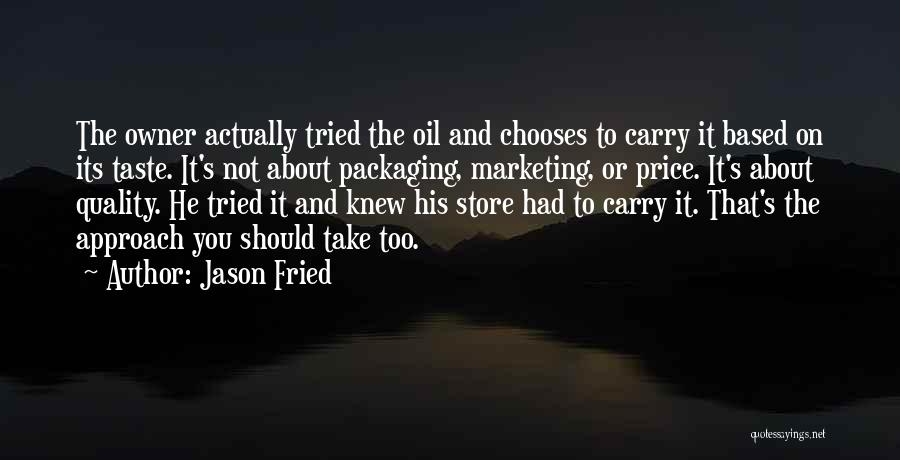 Jason Fried Quotes 2197814