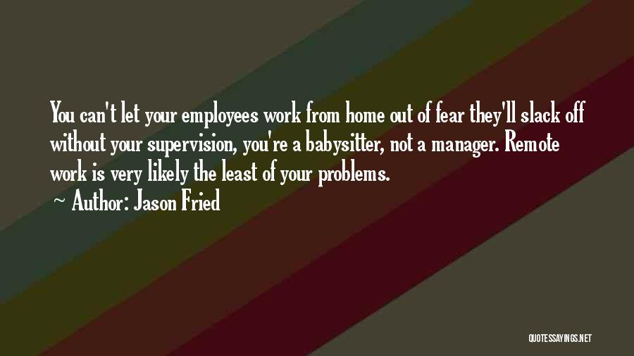Jason Fried Quotes 237460