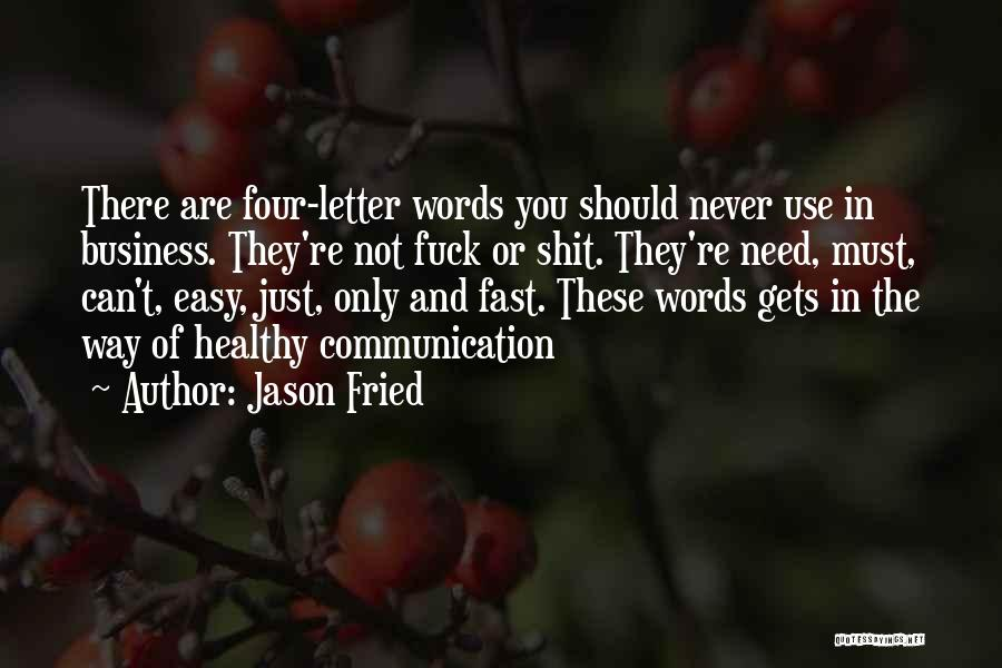 Jason Fried Quotes 386020