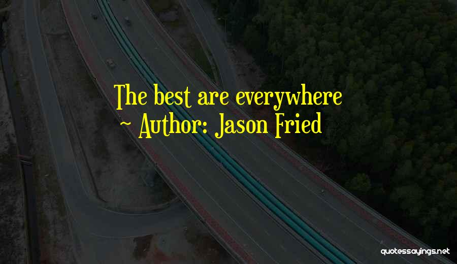 Jason Fried Quotes 504567