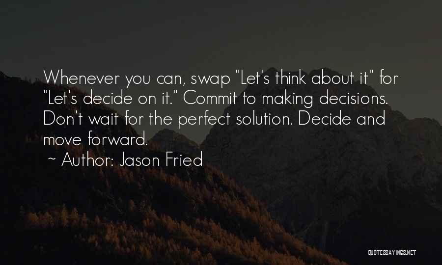 Jason Fried Quotes 546996