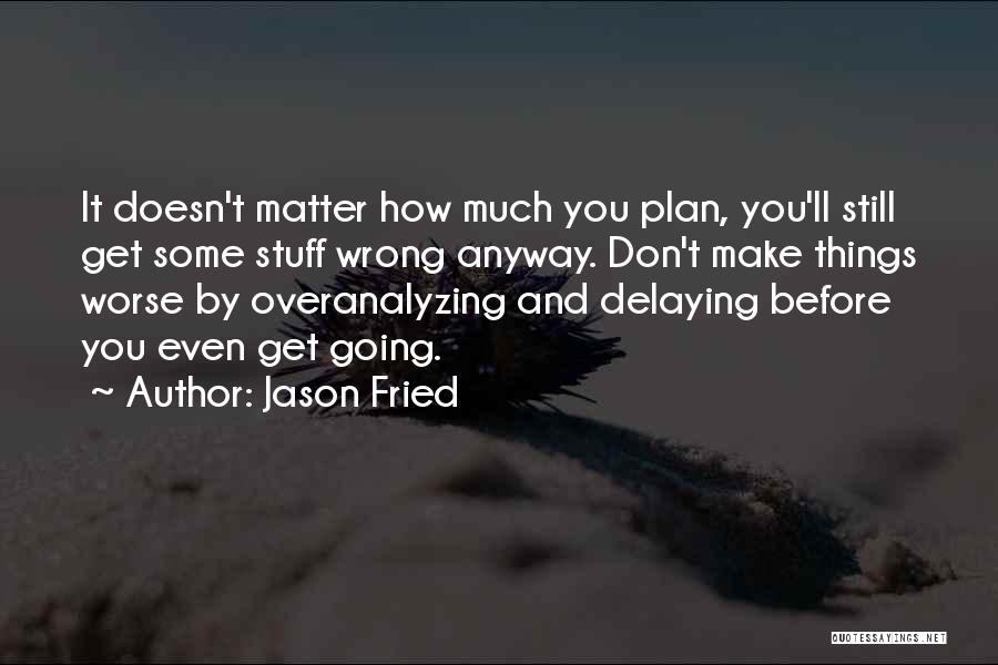 Jason Fried Quotes 619018