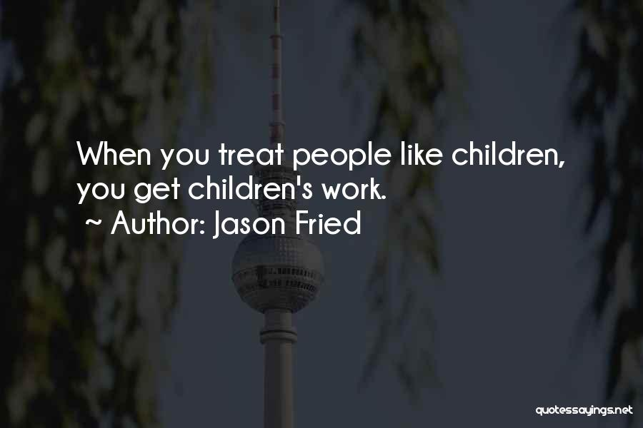 Jason Fried Quotes 694958