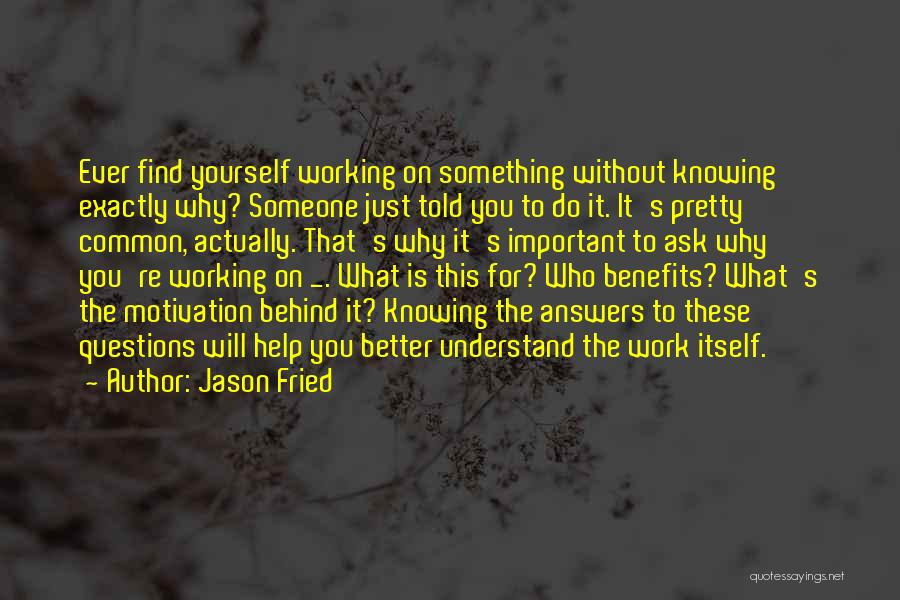 Jason Fried Quotes 707619
