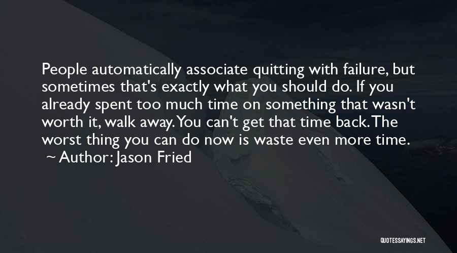 Jason Fried Quotes 803012