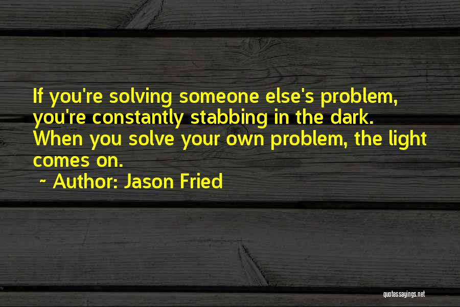 Jason Fried Quotes 887731
