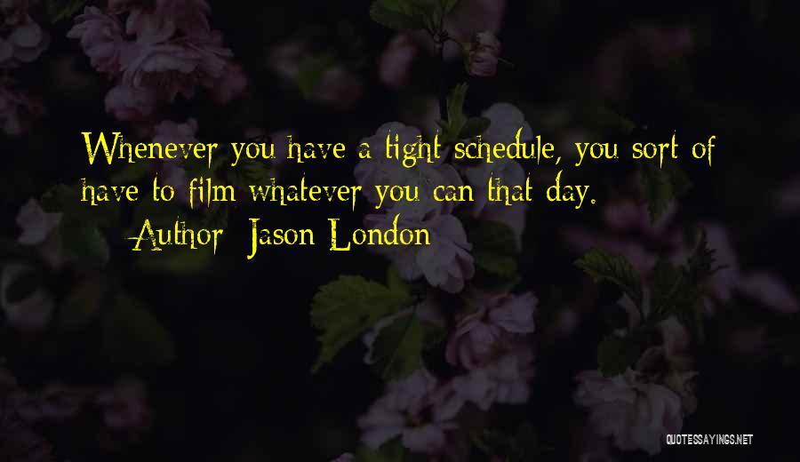 Jason London Quotes 1359942