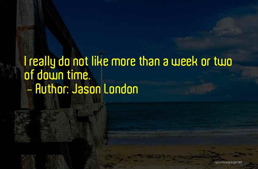 Jason London Quotes 845052