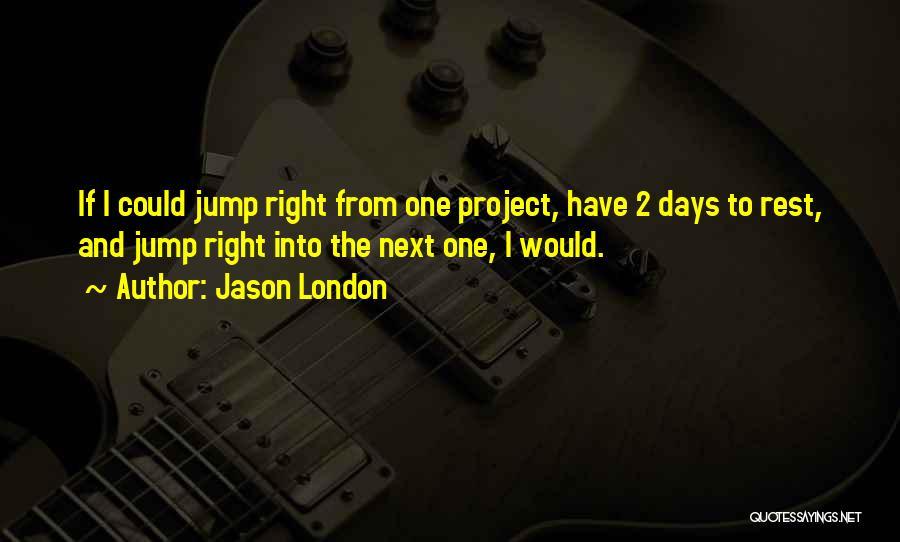 Jason London Quotes 950644