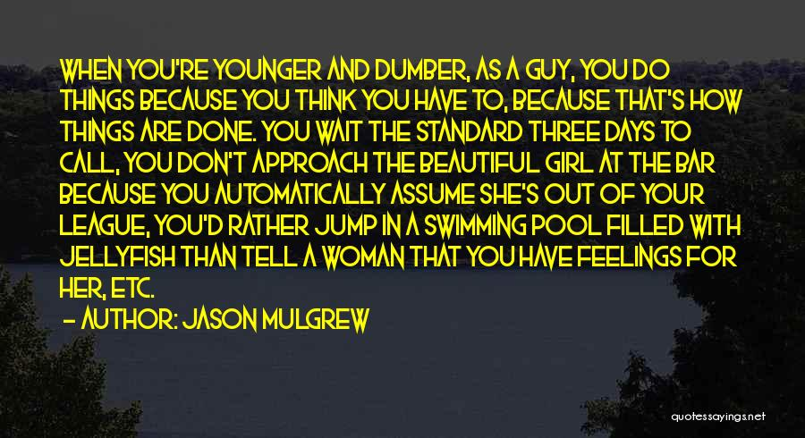 Jason Mulgrew Quotes 1083434