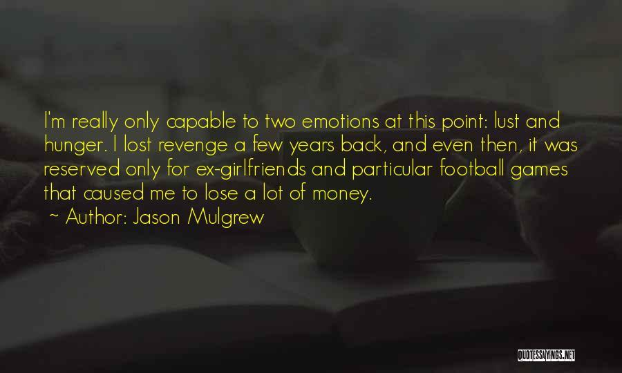 Jason Mulgrew Quotes 404056