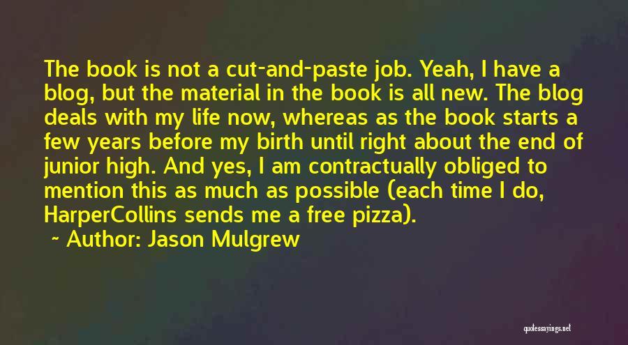 Jason Mulgrew Quotes 726698
