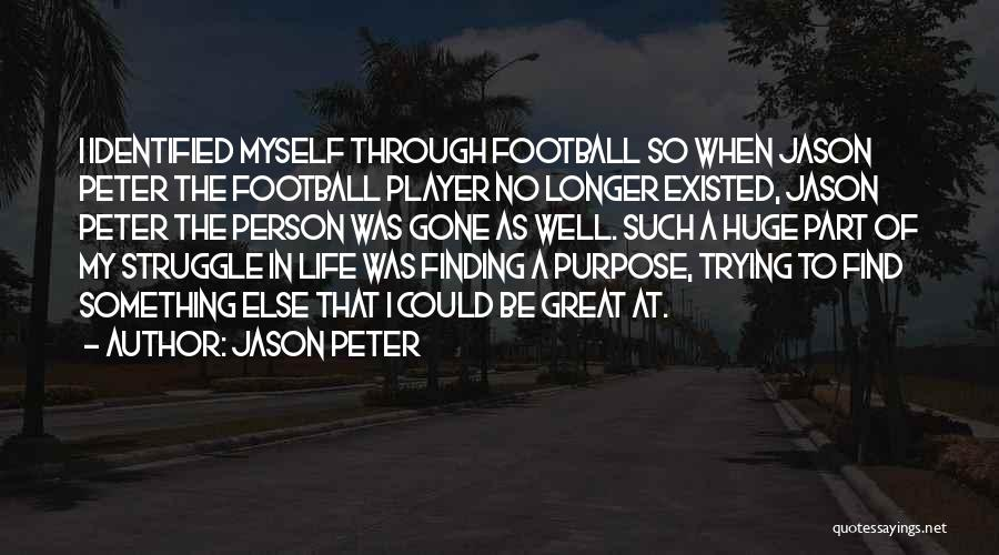 Jason Peter Quotes 1502799